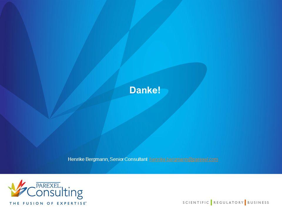 Danke! Henrike Bergmann, Senior Consultant henrike.bergmann@parexel.comhenrike.bergmann@parexel.com