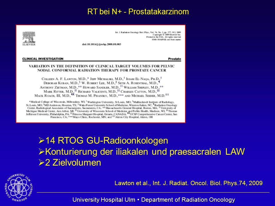 University Hospital Ulm Department of Radiation Oncology RT bei N+ - Prostatakarzinom Lawton et al., Int. J. Radiat. Oncol. Biol. Phys.74, 2009  14 R