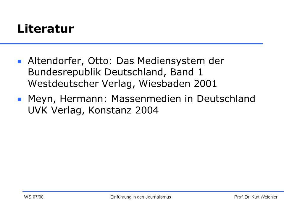 Literatur Altendorfer, Otto: Das Mediensystem der Bundesrepublik Deutschland, Band 1 Westdeutscher Verlag, Wiesbaden 2001 Meyn, Hermann: Massenmedien