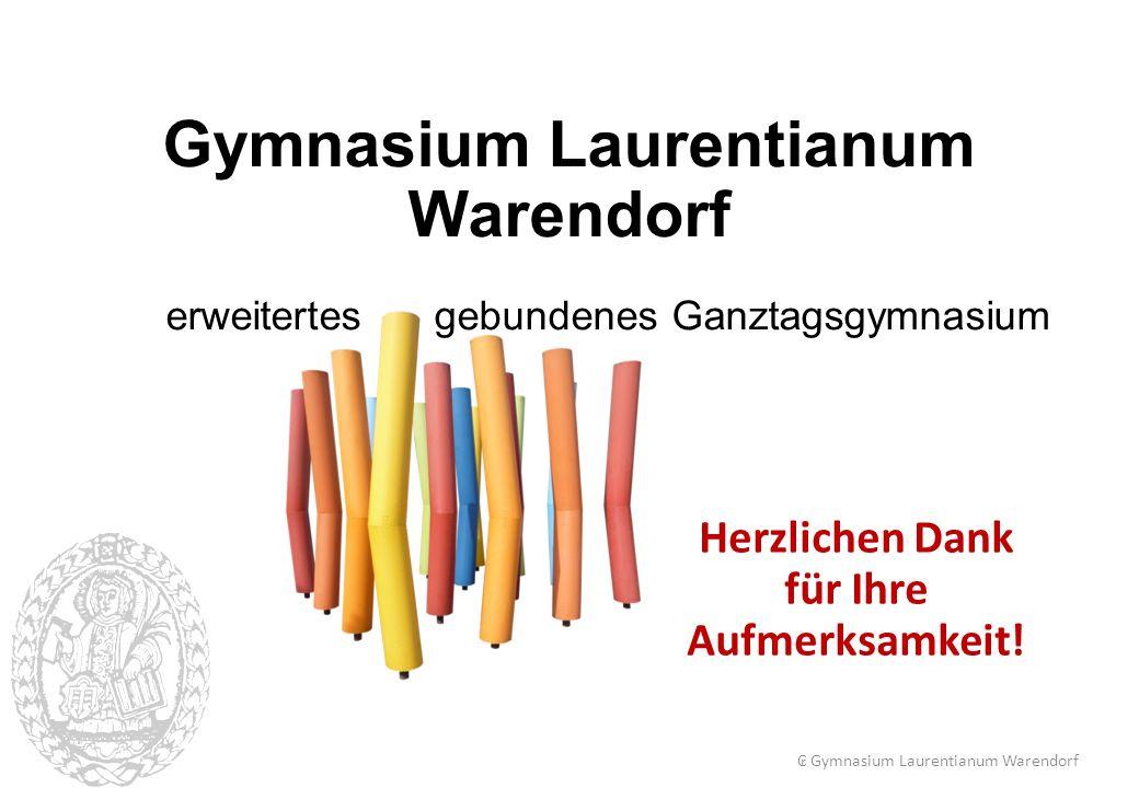 Gymnasium Laurentianum Warendorf erweitertes gebundenes Ganztagsgymnasium Herzlichen Dank für Ihre Aufmerksamkeit.