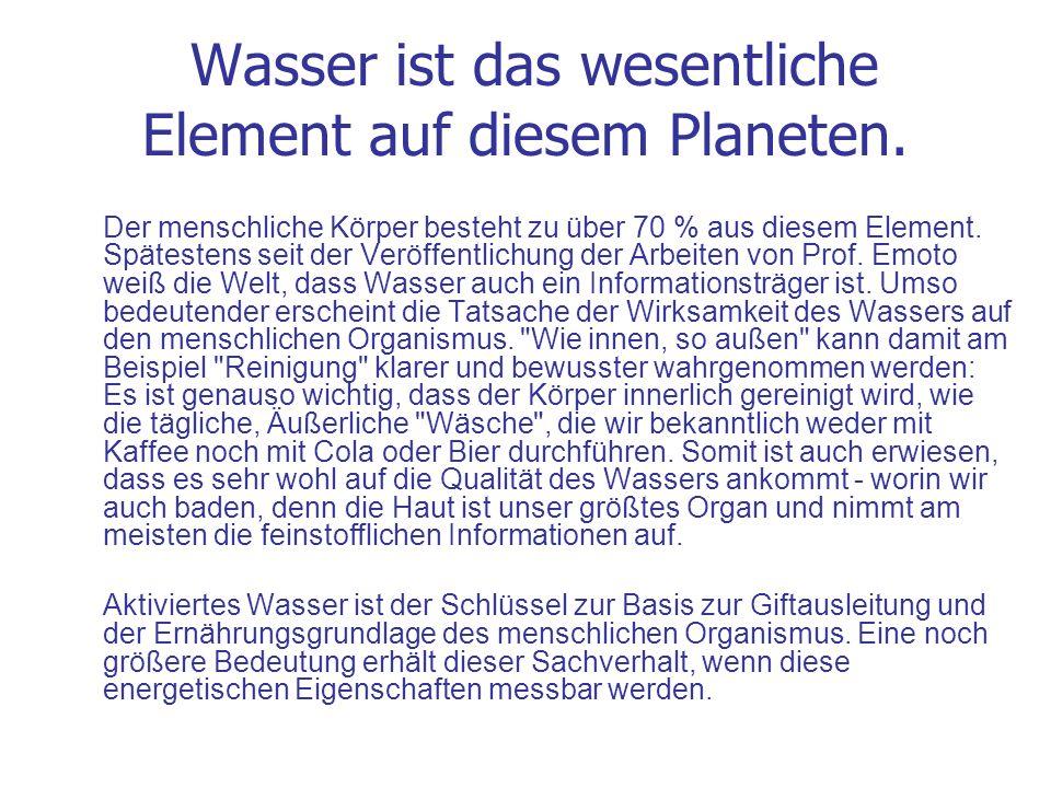 Wasser ist das wesentliche Element auf diesem Planeten.