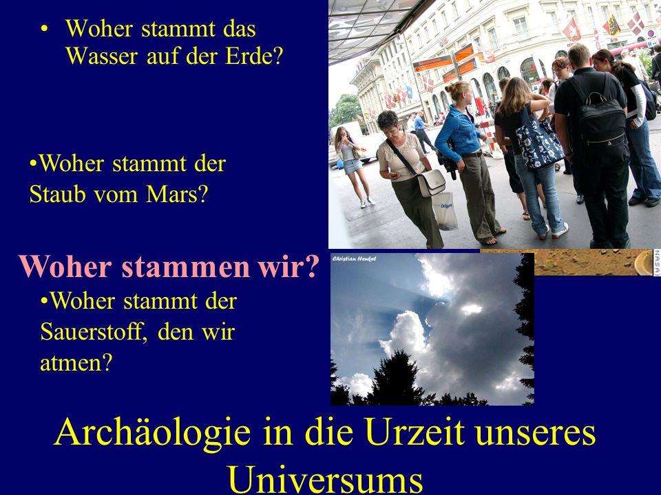 Archäologie in die Urzeit unseres Universums Woher stammt das Wasser auf der Erde.