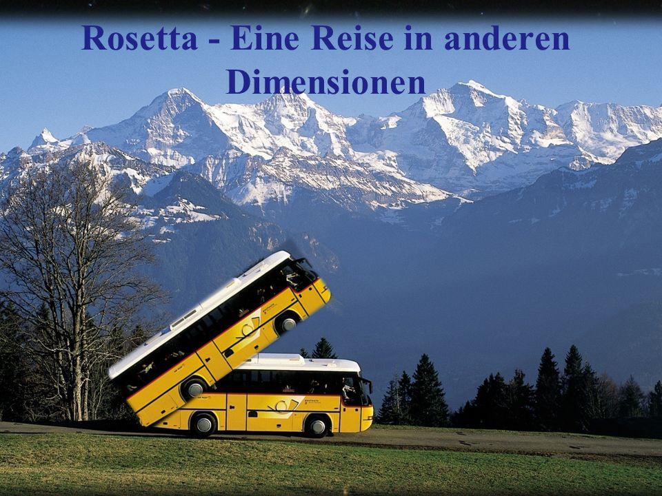 Rosetta - Eine Reise in anderen Dimensionen