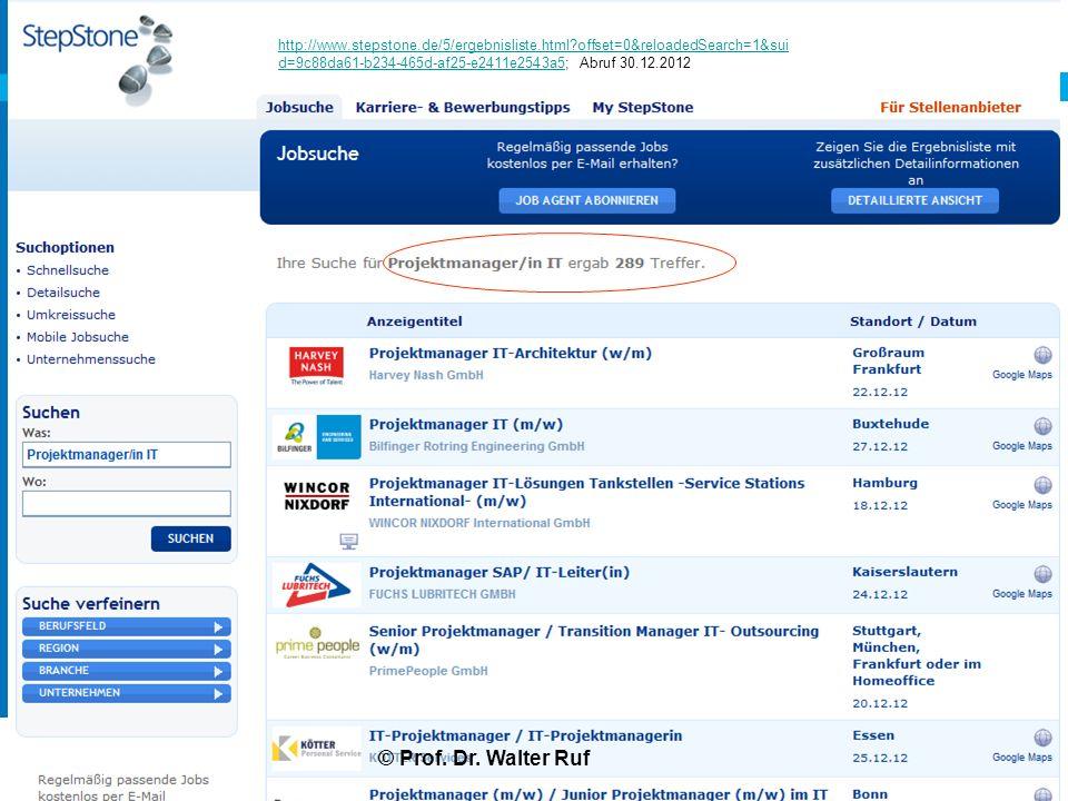 13 http://www.stepstone.de/5/ergebnisliste.html offset=0&reloadedSearch=1&sui d=9c88da61-b234-465d-af25-e2411e2543a5http://www.stepstone.de/5/ergebnisliste.html offset=0&reloadedSearch=1&sui d=9c88da61-b234-465d-af25-e2411e2543a5; Abruf 30.12.2012 © Prof.