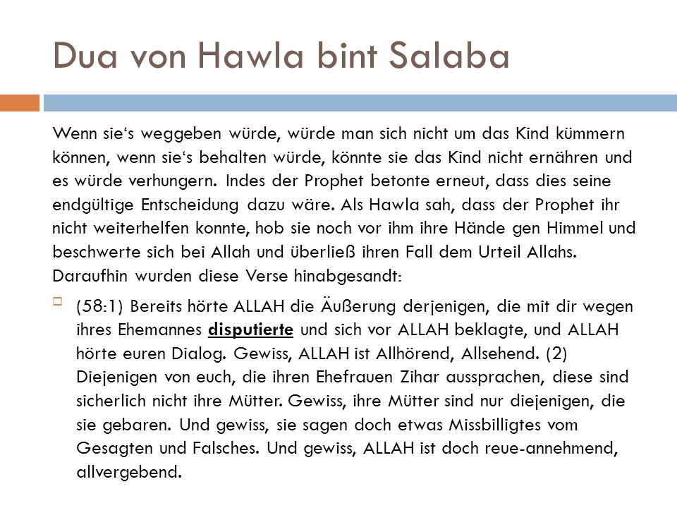 Dua von Hawla bint Salaba Wenn sie's weggeben würde, würde man sich nicht um das Kind kümmern können, wenn sie's behalten würde, könnte sie das Kind n