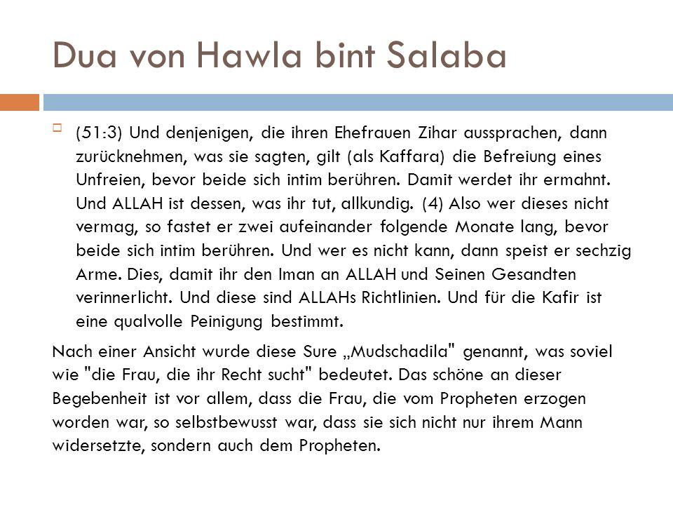 Dua von Hawla bint Salaba (51:3) Und denjenigen, die ihren Ehefrauen Zihar aussprachen, dann zurücknehmen, was sie sagten, gilt (als Kaffara) die Bef