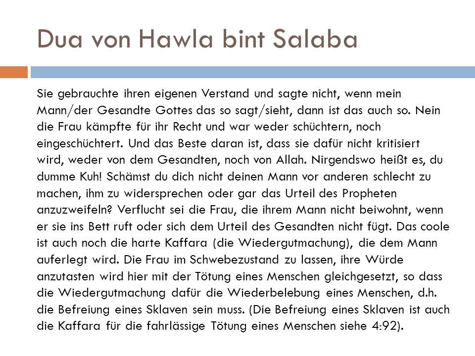 Dua von Hawla bint Salaba Sie gebrauchte ihren eigenen Verstand und sagte nicht, wenn mein Mann/der Gesandte Gottes das so sagt/sieht, dann ist das au