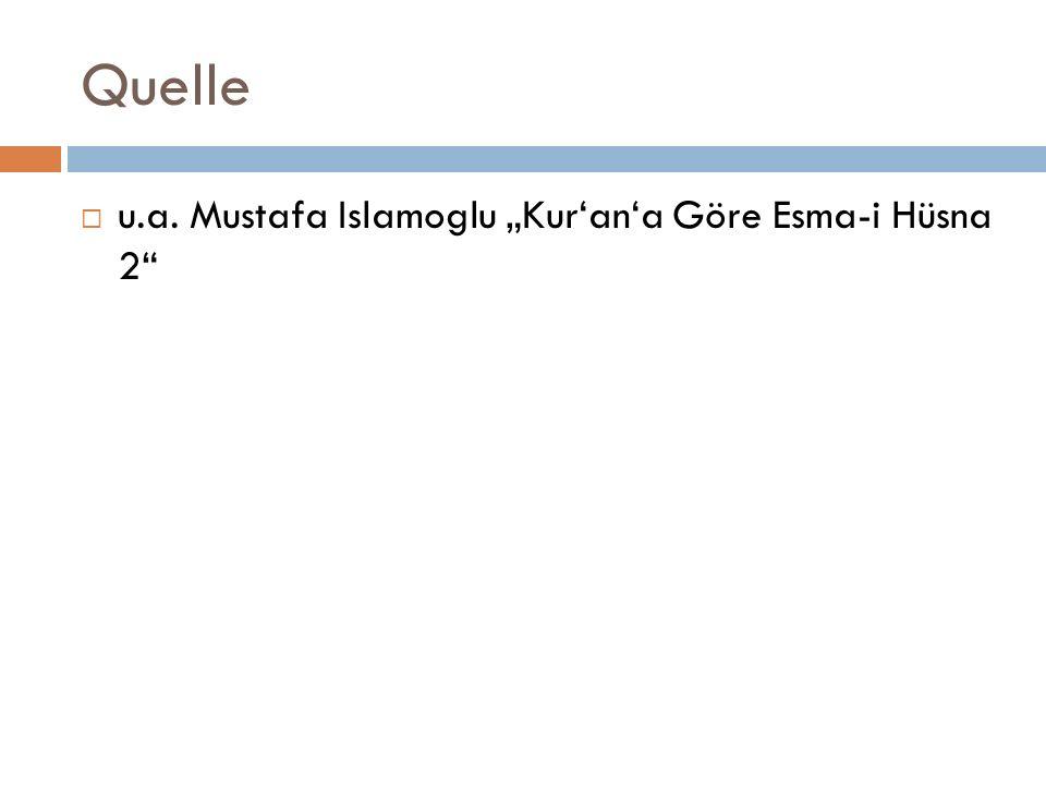"""Quelle  u.a. Mustafa Islamoglu """"Kur'an'a Göre Esma-i Hüsna 2"""""""