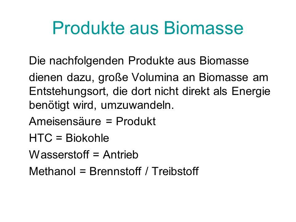Produkte aus Biomasse Die nachfolgenden Produkte aus Biomasse dienen dazu, große Volumina an Biomasse am Entstehungsort, die dort nicht direkt als Ene