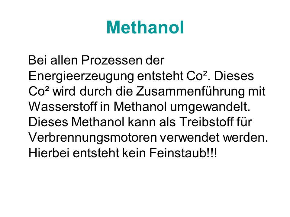 Methanol Bei allen Prozessen der Energieerzeugung entsteht Co². Dieses Co² wird durch die Zusammenführung mit Wasserstoff in Methanol umgewandelt. Die