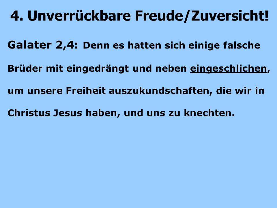 Galater 2,4: Denn es hatten sich einige falsche Brüder mit eingedrängt und neben eingeschlichen, um unsere Freiheit auszukundschaften, die wir in Christus Jesus haben, und uns zu knechten.