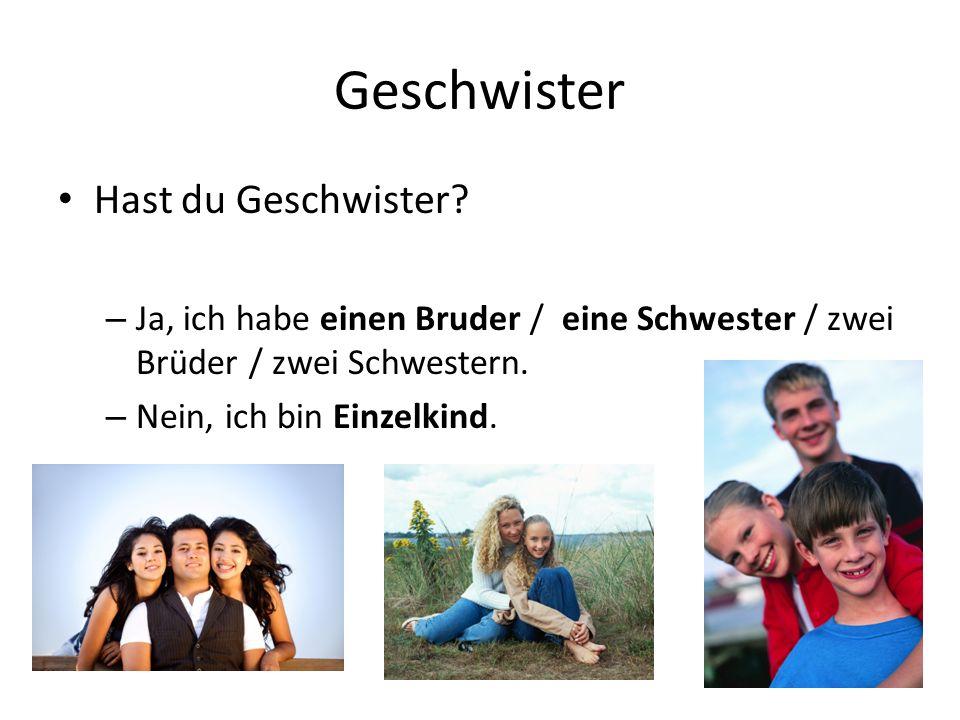 Namen und Alter Wie heiβt dein Bruder.Wie heiβt deine Schwester.