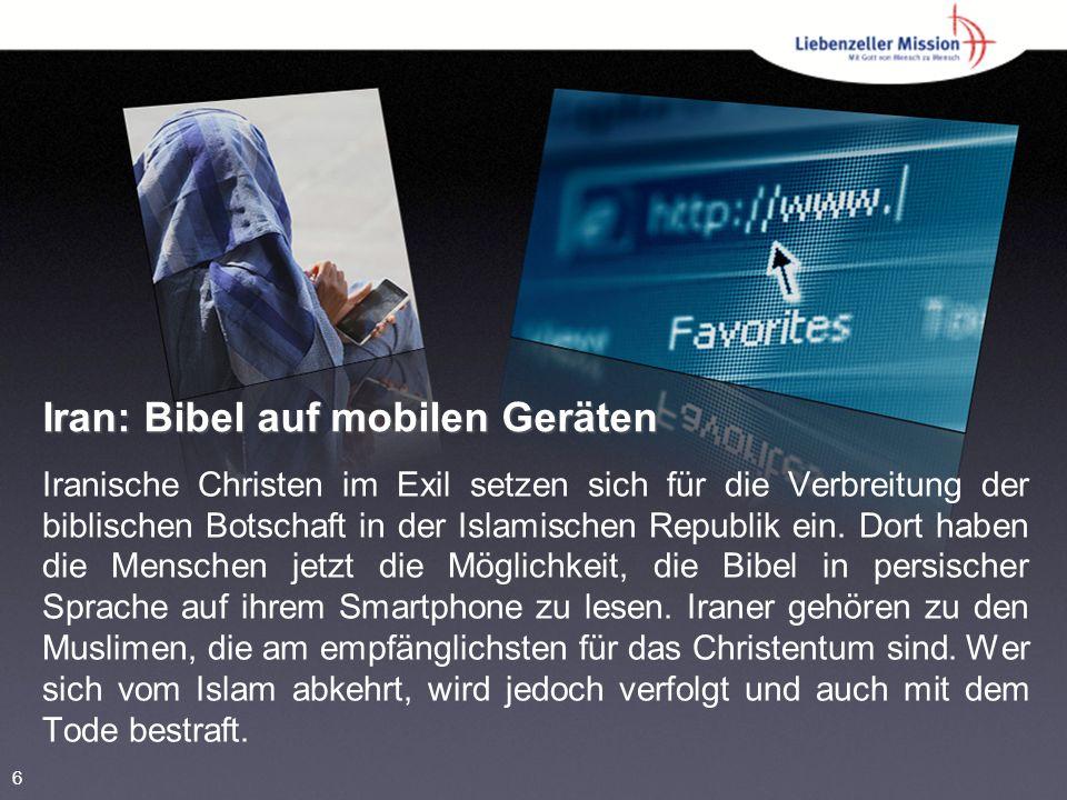 Iran: Bibel auf mobilen Geräten Iranische Christen im Exil setzen sich für die Verbreitung der biblischen Botschaft in der Islamischen Republik ein. D