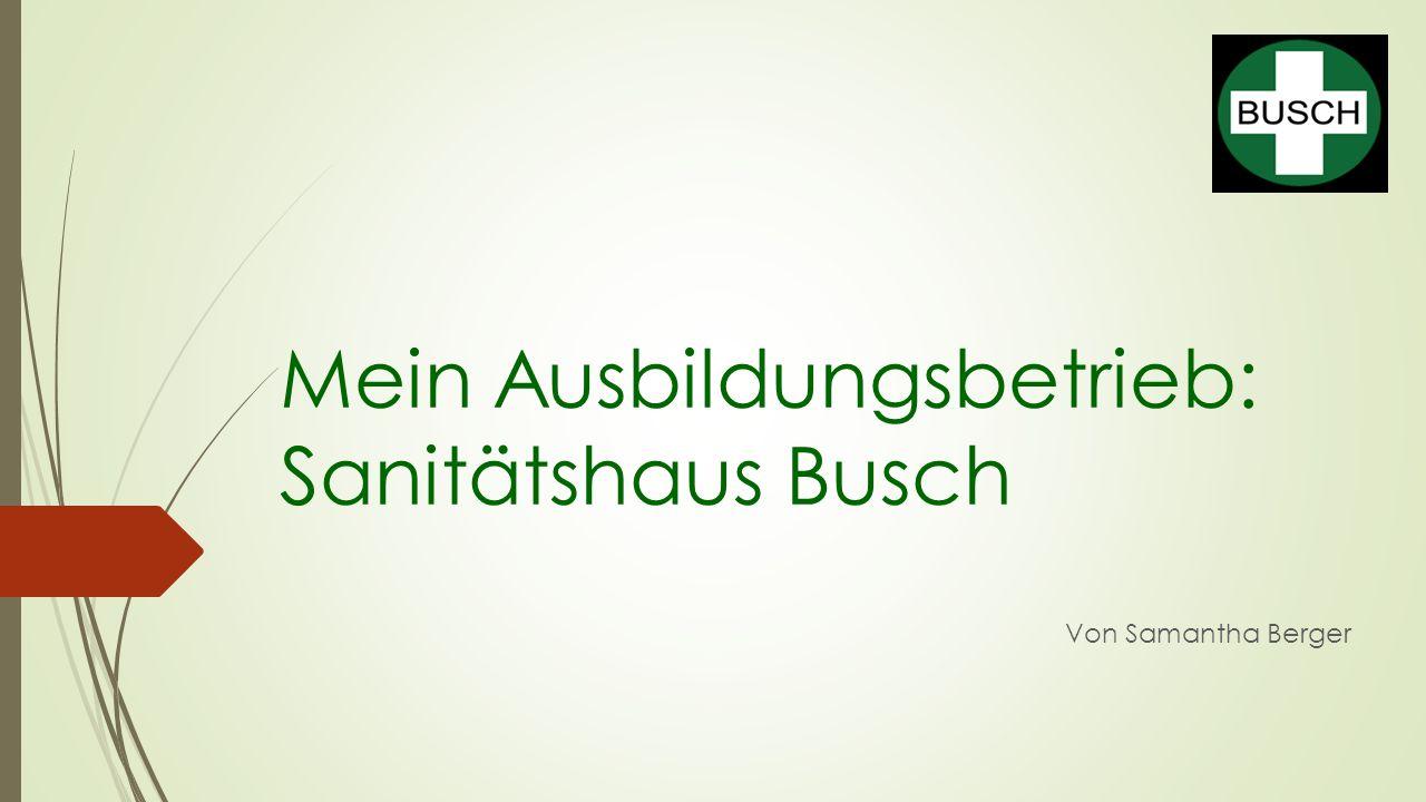 Mein Ausbildungsbetrieb: Sanitätshaus Busch Von Samantha Berger