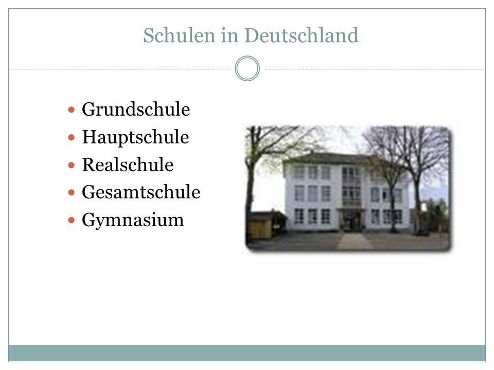 Schulen in Deutschland Grundschule Hauptschule Realschule Gesamtschule Gymnasium