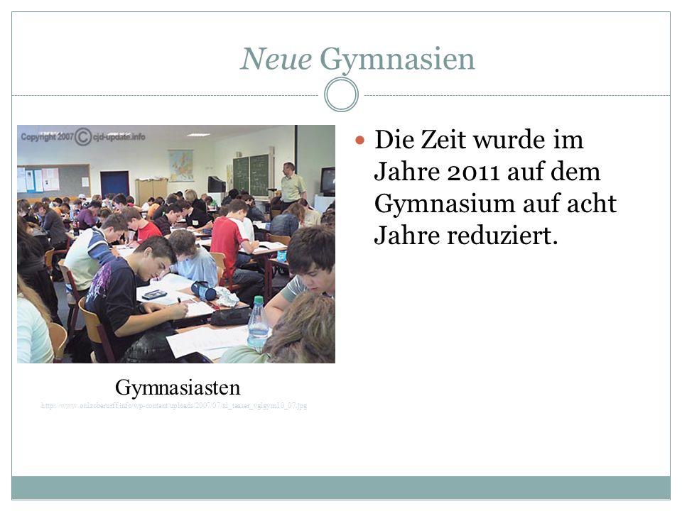 Neue Gymnasien Die Zeit wurde im Jahre 2011 auf dem Gymnasium auf acht Jahre reduziert. http://www.onlzoberurff.info/wp-content/uploads/2007/07/xl_tea