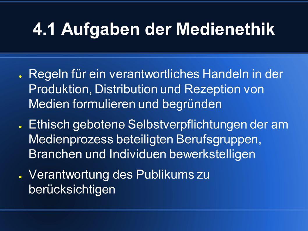 4.2 Funktionen von Medienethik ● Steuerungsfunktion ● Reflexionsfunktion
