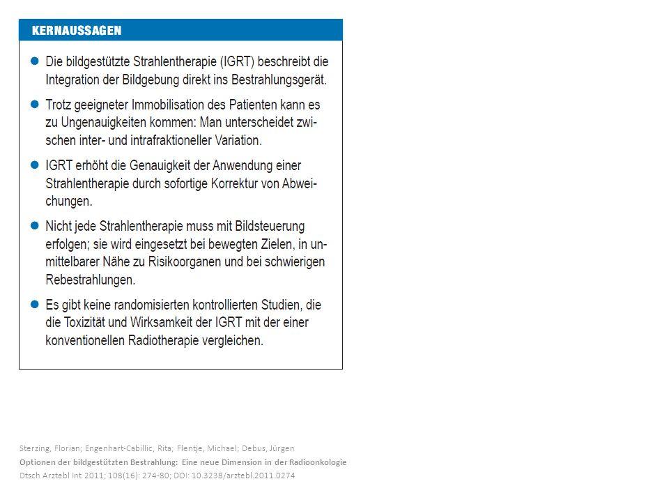 Sterzing, Florian; Engenhart-Cabillic, Rita; Flentje, Michael; Debus, Jürgen Optionen der bildgestützten Bestrahlung: Eine neue Dimension in der Radioonkologie Dtsch Arztebl Int 2011; 108(16): 274-80; DOI: 10.3238/arztebl.2011.0274