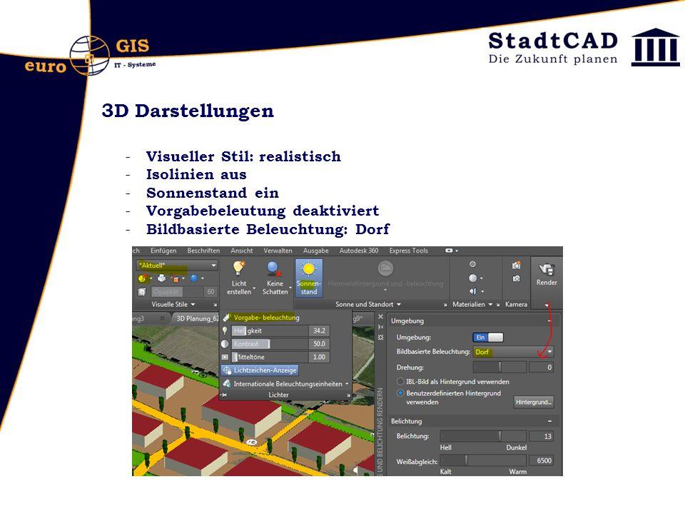 3D Darstellungen - Visueller Stil: realistisch - Isolinien aus - Sonnenstand ein - Vorgabebeleutung deaktiviert - Bildbasierte Beleuchtung: Dorf