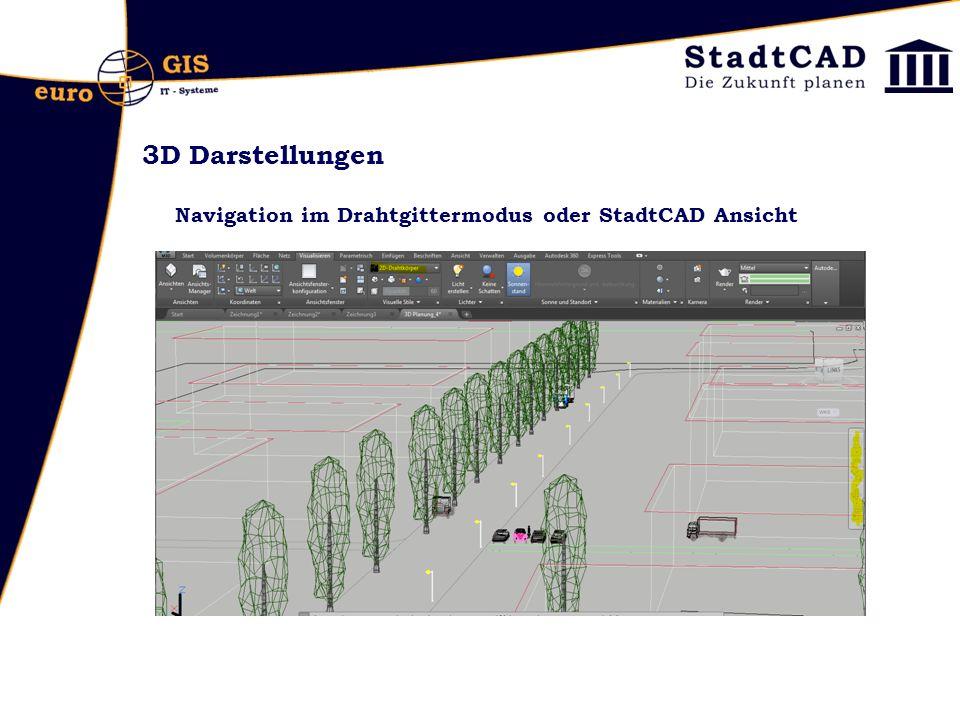 3D Darstellungen Navigation im Drahtgittermodus oder StadtCAD Ansicht
