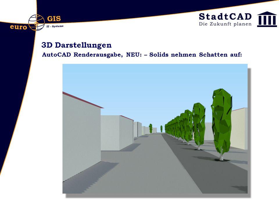 3D Darstellungen AutoCAD Renderausgabe, NEU: – Solids nehmen Schatten auf: