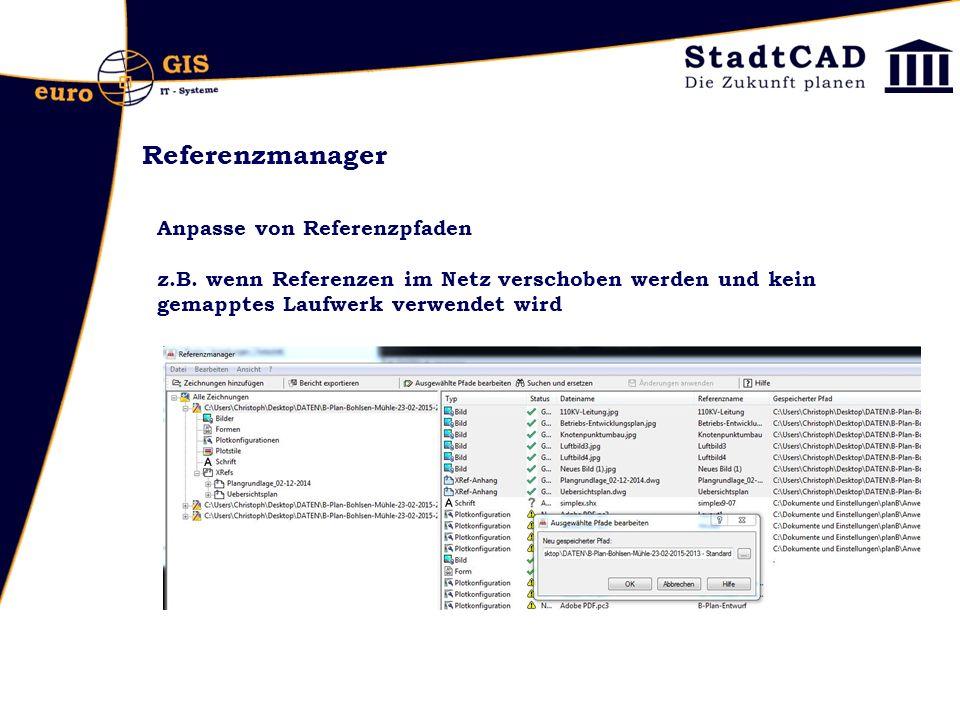 Referenzmanager Anpasse von Referenzpfaden z.B. wenn Referenzen im Netz verschoben werden und kein gemapptes Laufwerk verwendet wird