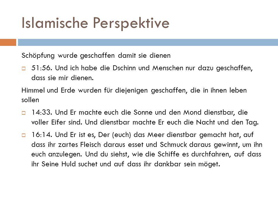 Islamische Perspektive Schöpfung wurde geschaffen damit sie dienen  51:56.