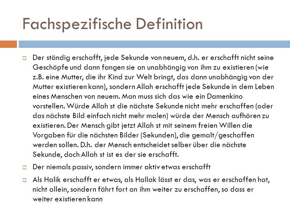 Fachspezifische Definition  Der ständig erschafft, jede Sekunde von neuem, d.h.