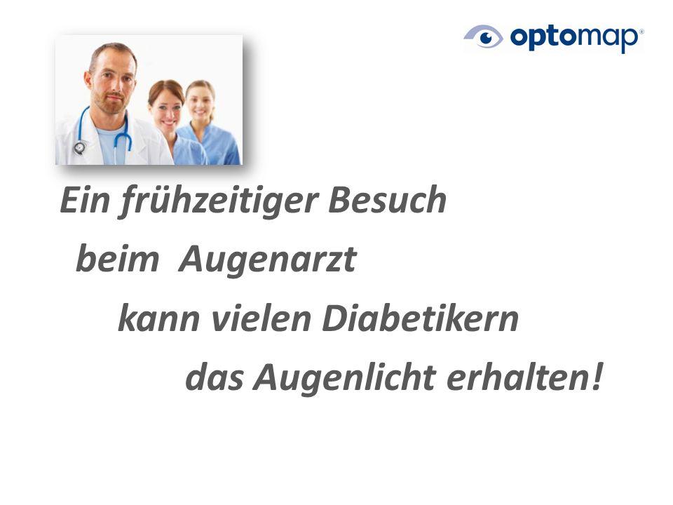 Ein frühzeitiger Besuch beim Augenarzt kann vielen Diabetikern das Augenlicht erhalten!