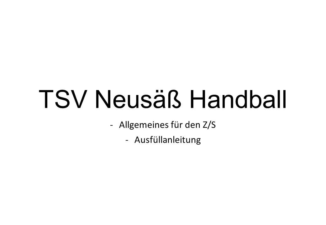 TSV Neusäß Handball -Allgemeines für den Z/S -Ausfüllanleitung
