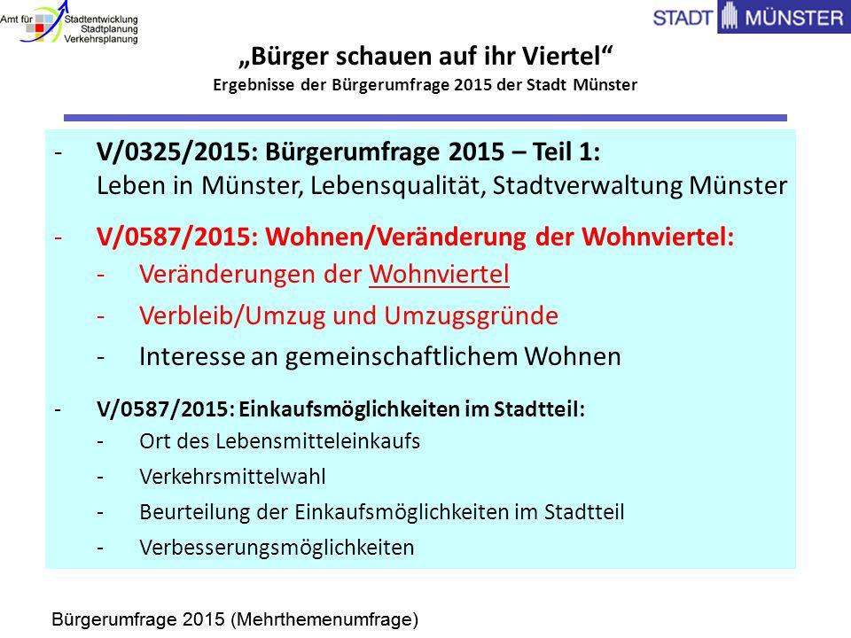 Bürgerumfrage 2015 (Mehrthemenumfrage) V/0587/2015, Anlage 1 -V/0325/2015: Bürgerumfrage 2015 – Teil 1: Leben in Münster, Lebensqualität, Stadtverwalt