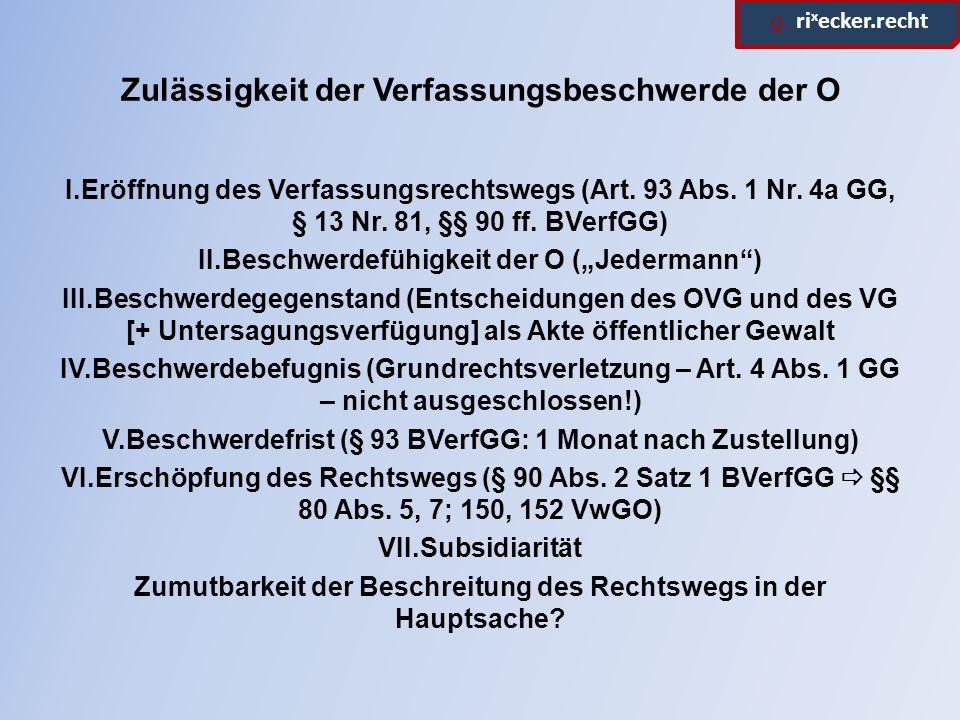 ϱ. ri x ecker.recht Zulässigkeit der Verfassungsbeschwerde der O I.Eröffnung des Verfassungsrechtswegs (Art. 93 Abs. 1 Nr. 4a GG, § 13 Nr. 81, §§ 90 f
