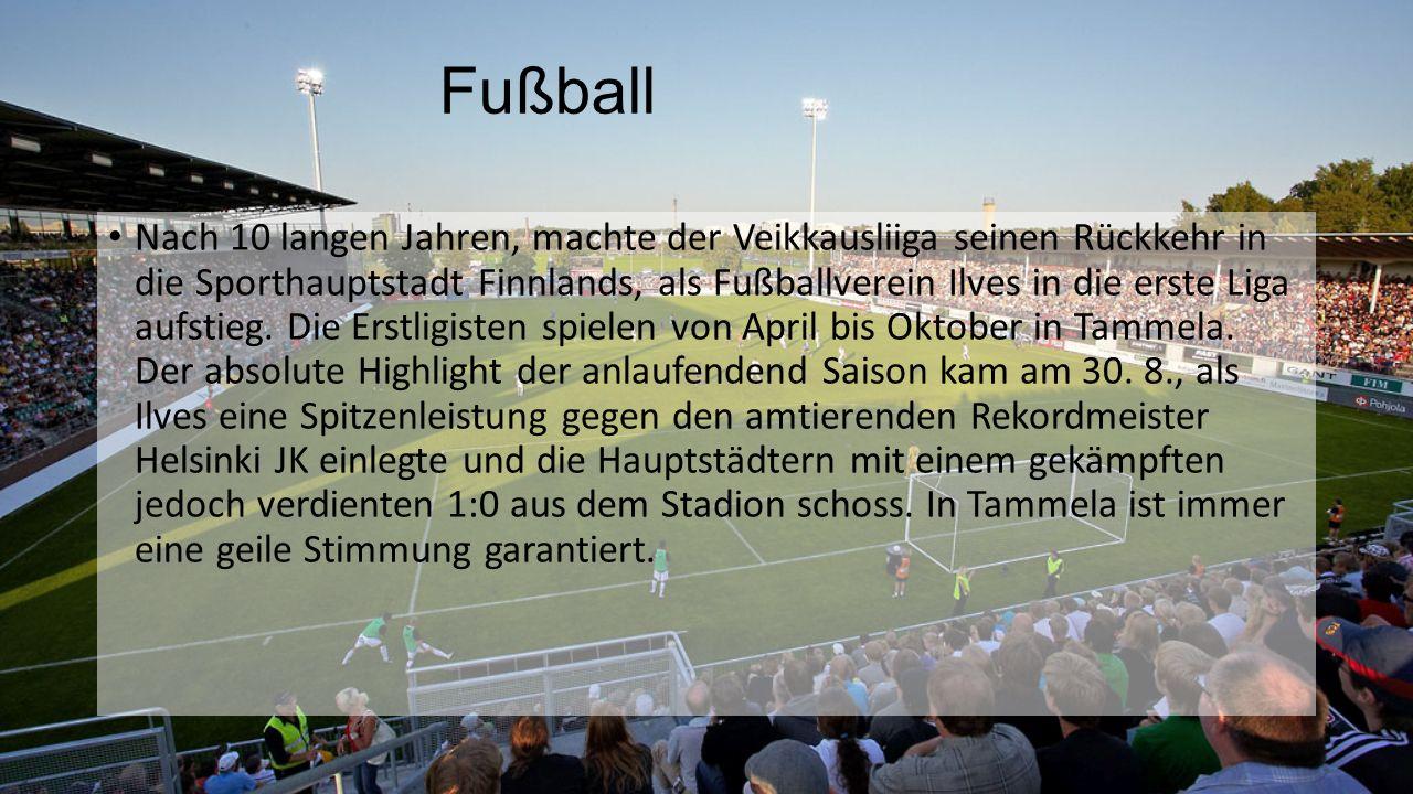 Fußball Nach 10 langen Jahren, machte der Veikkausliiga seinen Rückkehr in die Sporthauptstadt Finnlands, als Fußballverein Ilves in die erste Liga aufstieg.