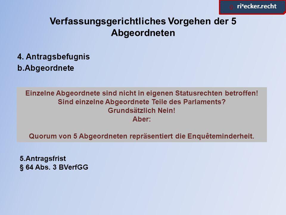 ϱ. ri x ecker.recht Verfassungsgerichtliches Vorgehen der 5 Abgeordneten 4.