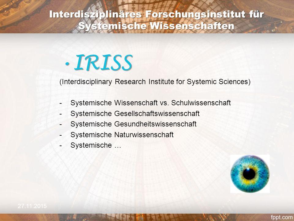 IRISSIRISS (Interdisciplinary Research Institute for Systemic Sciences) -Systemische Wissenschaft vs.