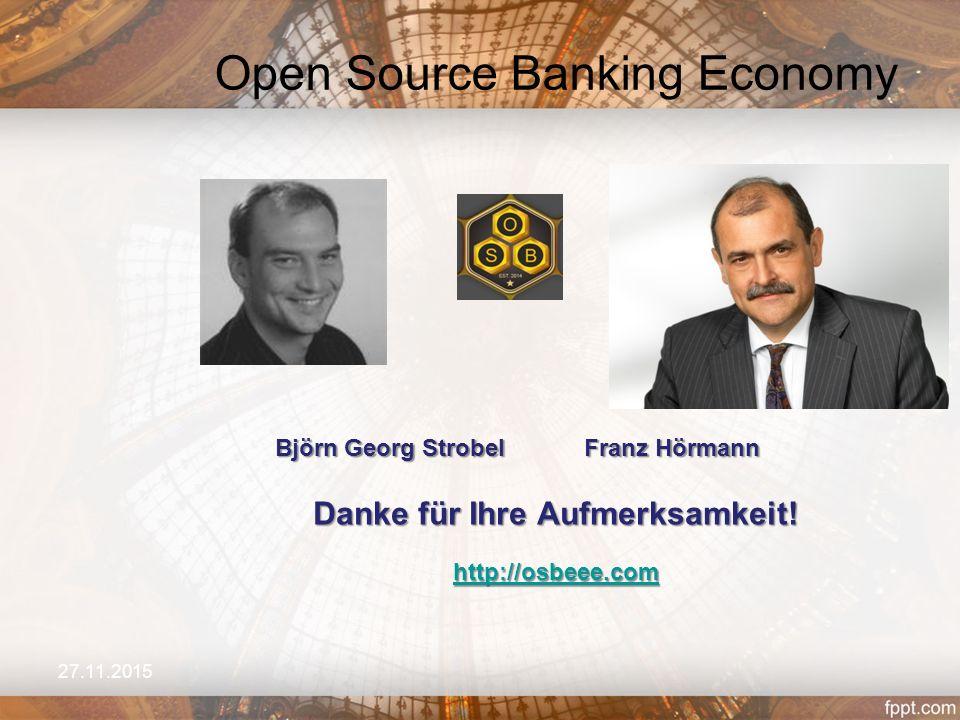 Open Source Banking Economy 27.11.2015 Danke für Ihre Aufmerksamkeit.