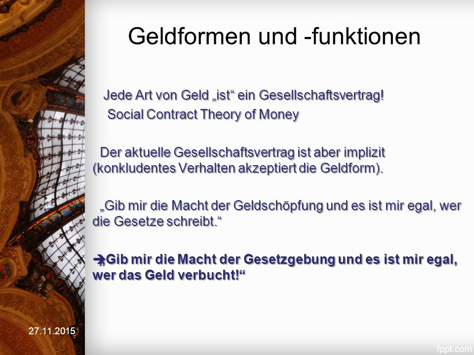 """Geldformen und -funktionen Jede Art von Geld """"ist ein Gesellschaftsvertrag."""