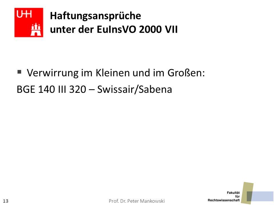 Prof. Dr. Peter Mankowski13 Haftungsansprüche unter der EuInsVO 2000 VII  Verwirrung im Kleinen und im Großen: BGE 140 III 320 – Swissair/Sabena