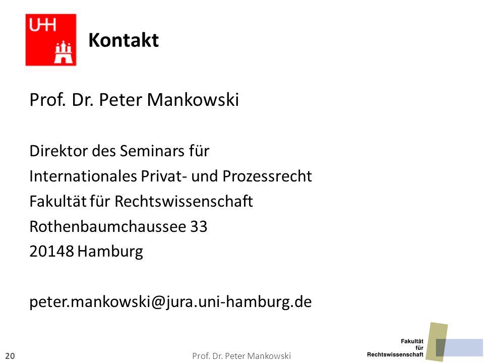 Prof. Dr. Peter Mankowski20 Kontakt Prof. Dr. Peter Mankowski Direktor des Seminars für Internationales Privat- und Prozessrecht Fakultät für Rechtswi