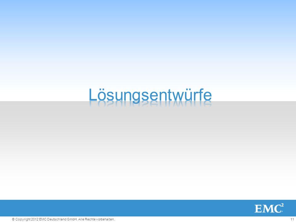 11© Copyright 2012 EMC Deutschland GmbH. Alle Rechte vorbehalten.