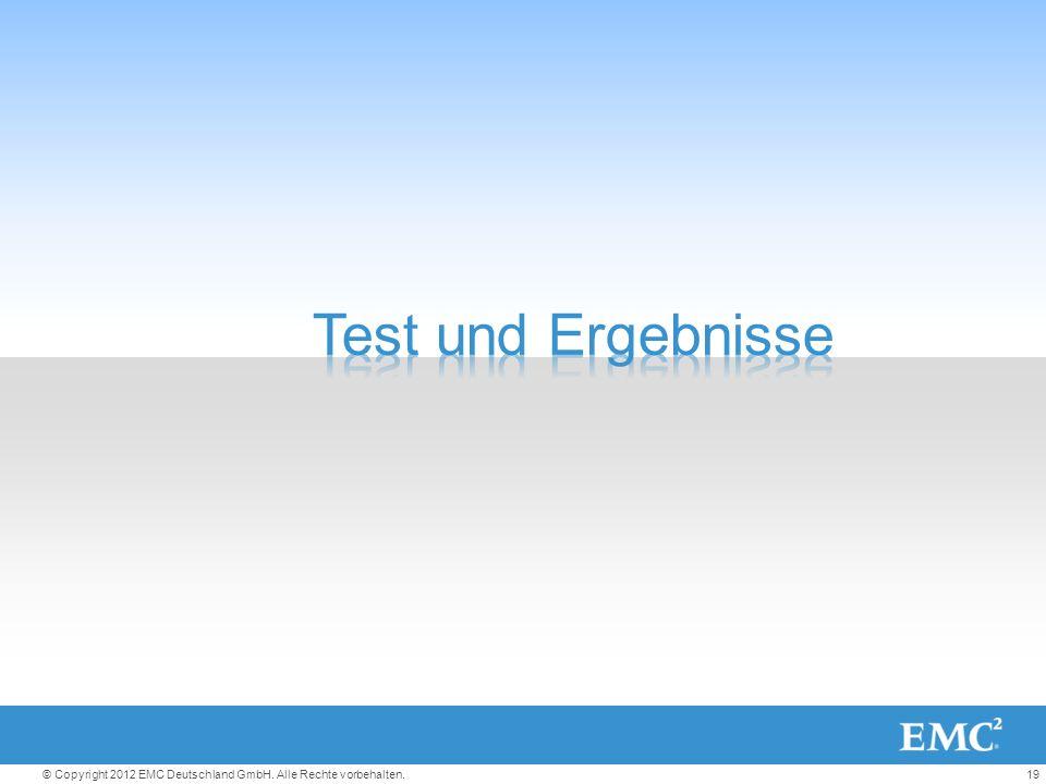 19© Copyright 2012 EMC Deutschland GmbH. Alle Rechte vorbehalten.