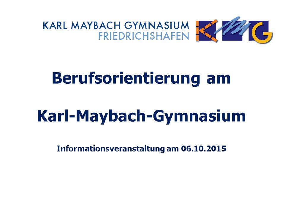 Berufs- und Studienberatung Berufsorientierung am Karl-Maybach-Gymnasium Informationsveranstaltung am 06.10.2015