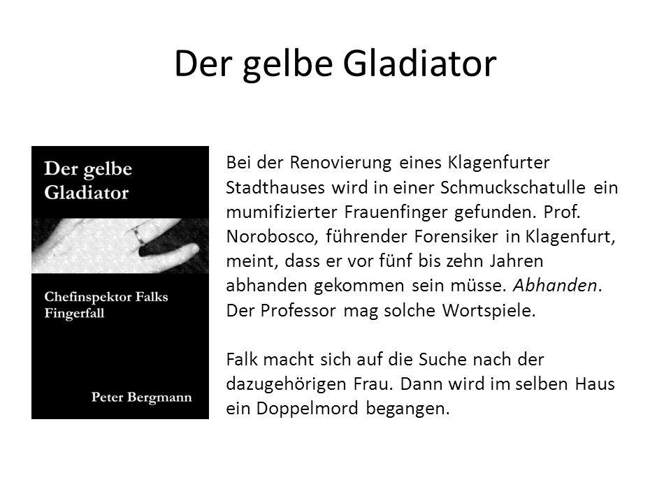 Der gelbe Gladiator Bei der Renovierung eines Klagenfurter Stadthauses wird in einer Schmuckschatulle ein mumifizierter Frauenfinger gefunden. Prof. N