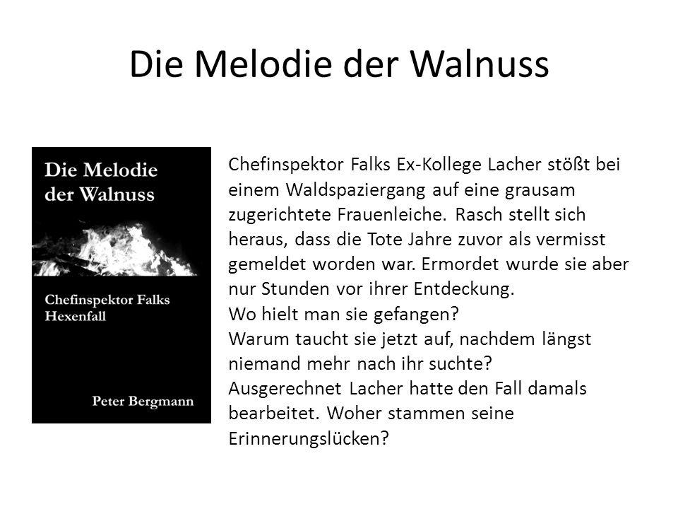 Die Melodie der Walnuss Chefinspektor Falks Ex-Kollege Lacher stößt bei einem Waldspaziergang auf eine grausam zugerichtete Frauenleiche. Rasch stellt