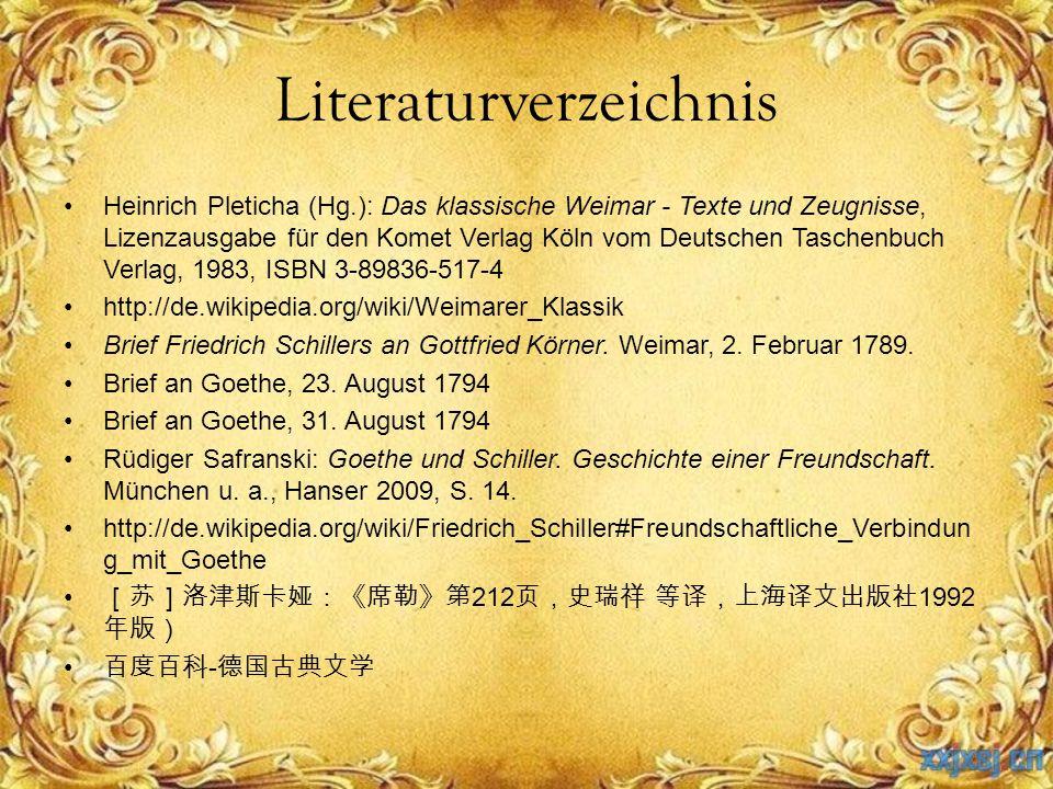 Literaturverzeichnis Heinrich Pleticha (Hg.): Das klassische Weimar - Texte und Zeugnisse, Lizenzausgabe für den Komet Verlag Köln vom Deutschen Tasch