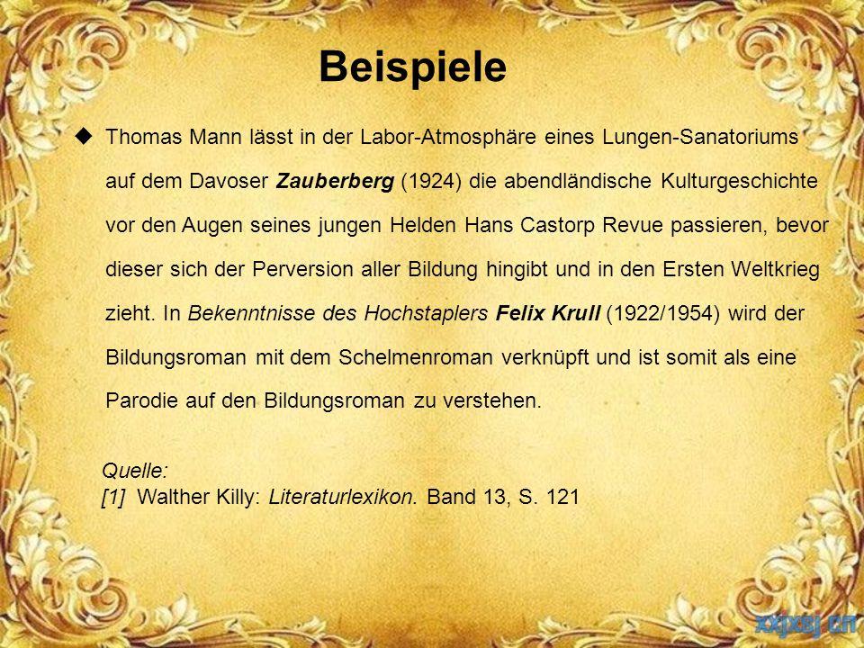 Beispiele  Thomas Mann lässt in der Labor-Atmosphäre eines Lungen-Sanatoriums auf dem Davoser Zauberberg (1924) die abendländische Kulturgeschichte v