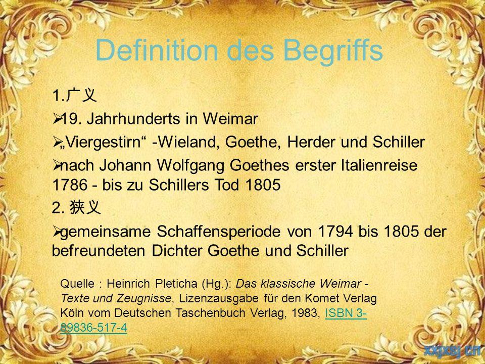 """Definition des Begriffs 1. 广义  19. Jahrhunderts in Weimar  """"Viergestirn"""" -Wieland, Goethe, Herder und Schiller  nach Johann Wolfgang Goethes erster"""