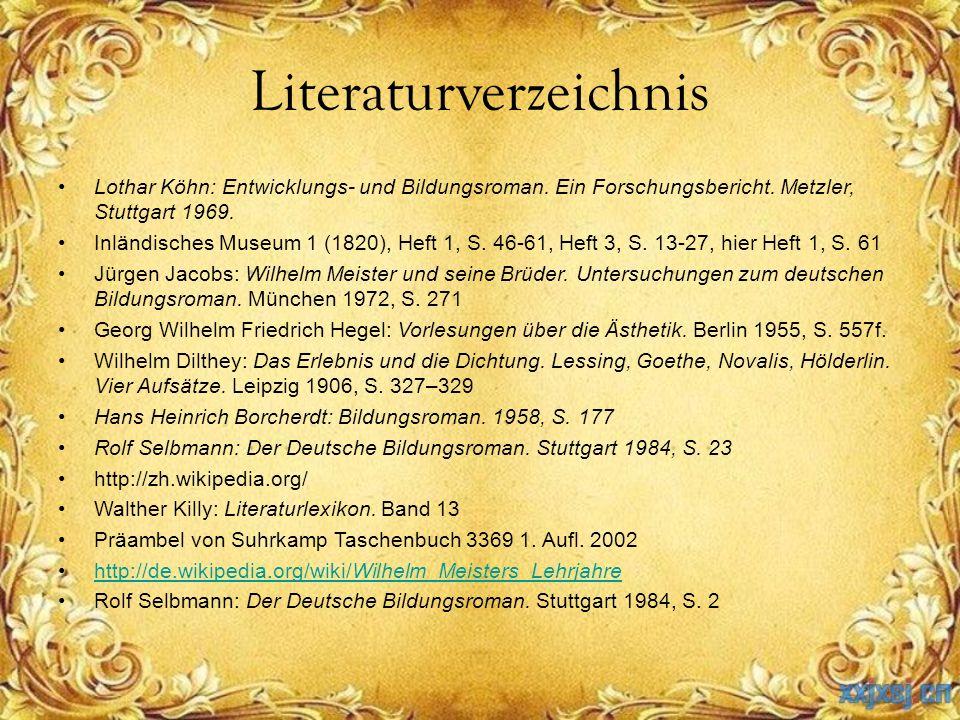 Literaturverzeichnis Lothar Köhn: Entwicklungs- und Bildungsroman. Ein Forschungsbericht. Metzler, Stuttgart 1969. Inländisches Museum 1 (1820), Heft