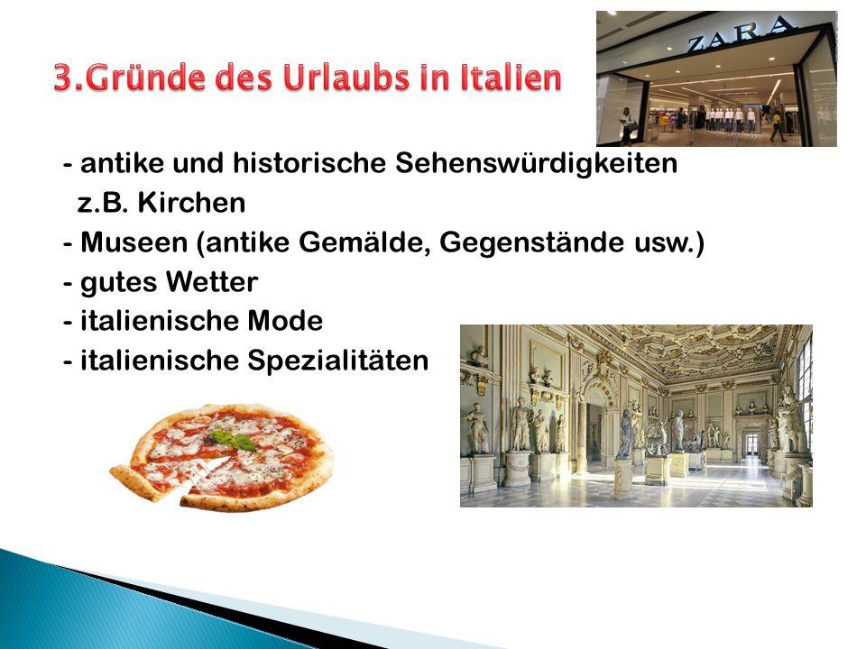 - antike und historische Sehenswürdigkeiten z.B.