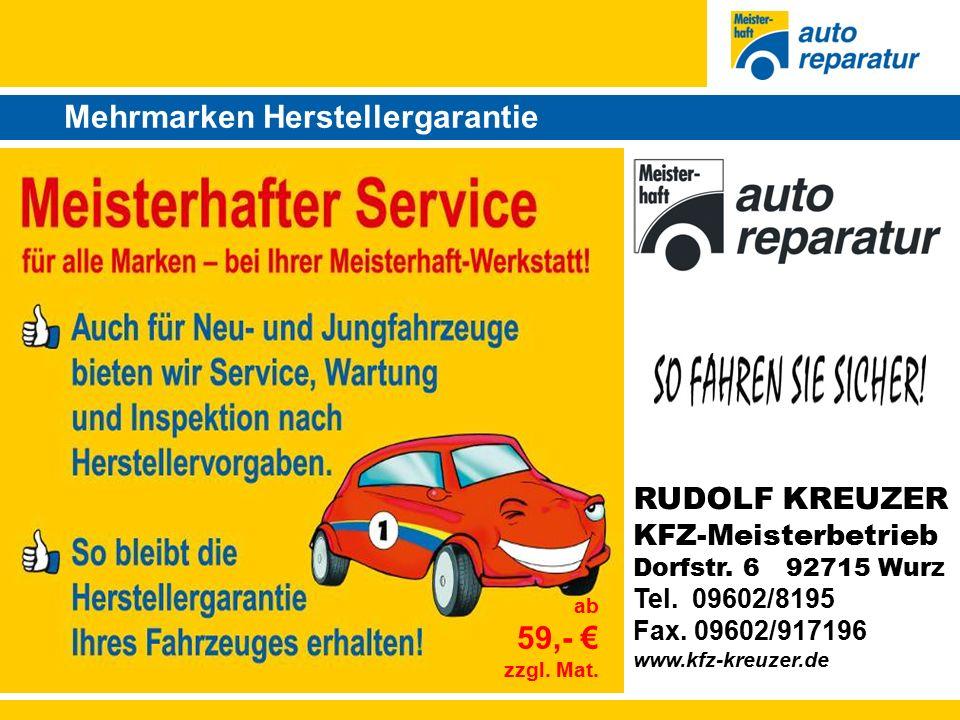 Mehrmarken Herstellergarantie RUDOLF KREUZER KFZ-Meisterbetrieb Dorfstr.